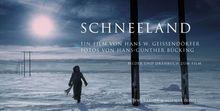 Schneeland. Ein Film von Hans W. Geißendörfer