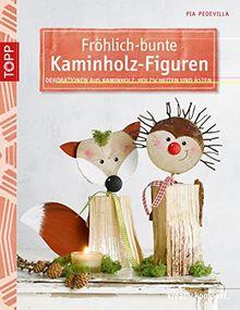 Fröhlich-bunte Kaminholz-Figuren: Dekorationen aus Kaminholz, Holzscheiten und Ästen