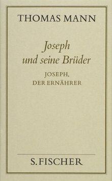 Thomas Mann, Gesammelte Werke in Einzelbänden. Frankfurter Ausgabe: Joseph und seine Brüder IV<br /> Joseph, der Ernährer: Bd. 12