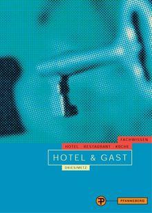 Hotel und Gast - Fachwissen - Hotel Restaurant Küche (Lernmaterialien)