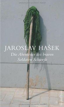 Die Abenteuer des braven Soldaten Schwejk: Roman (Schöne Klassiker)