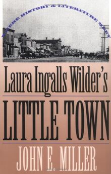 """Laura Ingalls Wilder's """"Little Town: Where History and Literature Meet"""