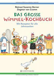Das große Wimmel-Kochbuch: mit Rezepten für alle Jahreszeiten
