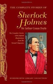 Complete Stories of Sherlock Holmes (Wordsworth Library Collection)