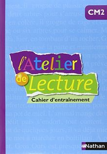 L'Atelier de lecture CM2 : Cahier d'entraînement