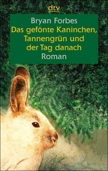 Das gefönte Kaninchen, Tannengrün und der Tag danach. Großdruck.