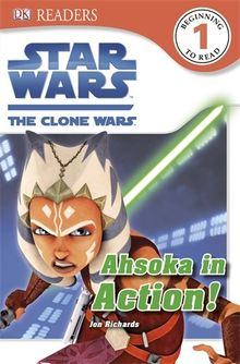 Star Wars The Clone Wars Ahsoka in Action! (DK Readers Level 1)