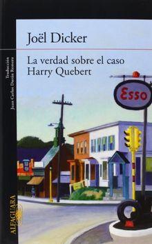 La verdad sobre el caso Harry Quebert (Alfaguara Literaturas)