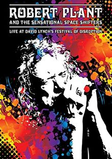 Robert Plant And The Sensational Space Shifters - Live At David Lynch's Festival Of Disruption