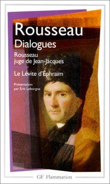 Dialogues de Rousseau juge de Jean-Jacques ; suivis de Le Lévite d'Ephraïm (Garnier Flammarion)
