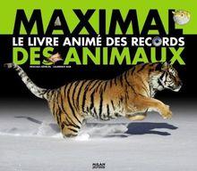 Maximal : Le livre animé des records des animaux