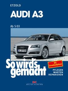 Audi A3 ab 5/03: So wird's gemacht - Band 137: Mit Stromlaufplänen