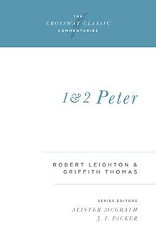 1 and 2 Peter (Crossway Classic Commentaries, Band 20)