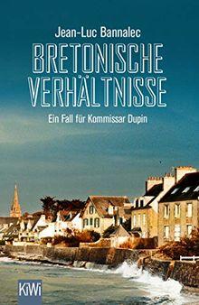 Bretonische Verhältnisse: Ein Fall für Kommissar Dupin (Kommissar Dupin ermittelt, Band 1)