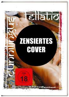 Cunnilingus & Fellatio - Den Partner mit dem Mund verwöhnen [Deluxe Edition]