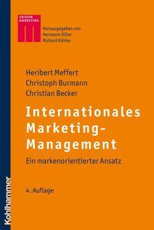 Internationales Marketing-Management. Ein markenorientierter Ansatz (Kohlhammer Edition Marketing)