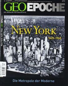 Geo Epoche New York 1625 - 1945: Das Magazin für Geschichte / Die Metropole der Moderne: 33/2008