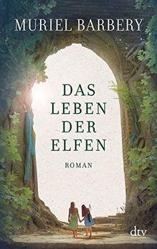 Das Leben der Elfen: Roman