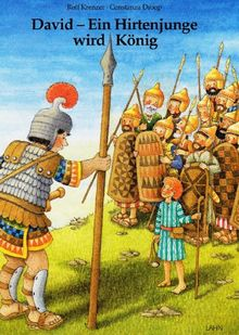 David. Ein Hirtenjunge wird König. Ein Kinderbibelbuch