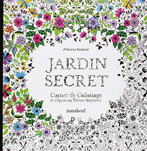jardin secret carnet de coloriage et chasse au tr sor antistress de johanna basford. Black Bedroom Furniture Sets. Home Design Ideas