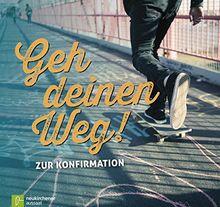 Geh deinen Weg!: Zur Konfirmation