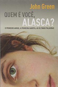 Quem é Você Alasca? O Primeiro Amigo A Primeira Garota As Ultimas Palavras (Em Portuguese do Brasil)