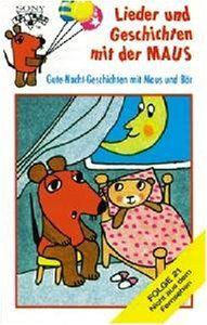 Lieder und Geschichten mit der Maus, Folge 21: Gute-Nacht-Geschichten mit Maus und Bär [Musikkassette]