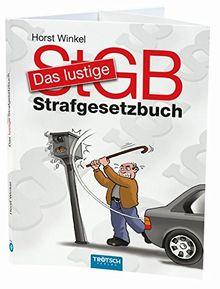Das lustige Strafgesetzbuch: Mit aufklappbarem Cover