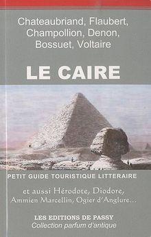Le Caire : Petit guide touristique littéraire