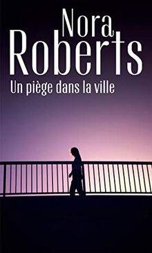Un piège dans la ville (Nora Roberts)