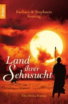Land ihrer Sehnsucht: Ein Afrika-Roman