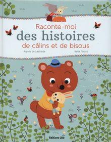 Raconte-Moi des Histoires de Câlins et de Bisous - 2 ans et + / Grand Format Matelassé - Dès 2 ans