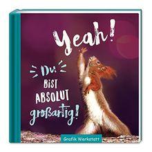 Yeah! Du bist absoulut.....: Motivation
