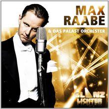 Glanzlichter - Max Raabe & Das Palast Orchester