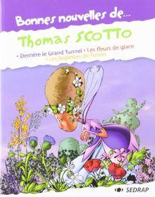 Bonnes nouvelles de... Thomas Scotto : Derrière le Grand Tunnel ; les fleurs de glace ; Les biglettes de Timéo