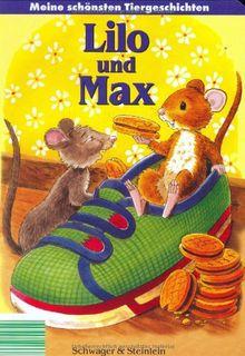 Meine schönsten Tiergeschichten: Lilo und Max