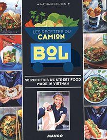 Les recettes du camion Bol - 500 recettes de street food made in Vietnam