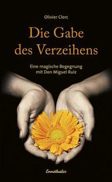 Die Gabe des Verzeihens: Eine magische Begegnung mit Don Miguel Ruiz