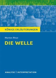 Die Welle (The Wave) von Morton Rhue. Textanalyse und Interpretation: Alle erforderlichen Infos für Abitur, Matura, Klausur und Referat plus Abituraufgaben mit Lösungen