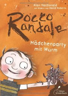 Rocco Randale: Mädchenparty mit Wurm