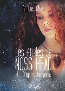Les Etoiles de Noss Head: Origines (1E Partie)