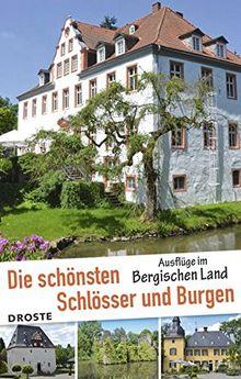 Die schönsten Schlösser und Burgen: Ausflüge im Bergischen Land