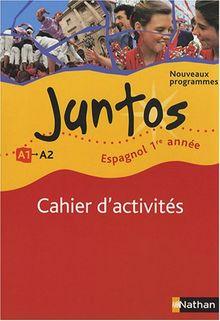 Espagnol 1re année Juntos : Cahier d'activités