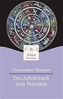 Das Arbeitsbuch zum Horoskop (Knaur. MensSana)
