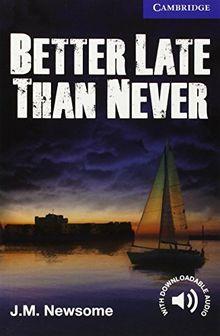 Better Late Than Never Level 5 Upper Intermediate (Cambridge English Readers)