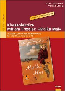 Klassenlektüre Mirjam Pressler: »Malka Mai«: Analysen und Unterrichtsentwürfe für die Klassenstufen 6-10. Mit über 70 Kopiervorlagen und einem Exklusiv-Interview mit Mirjam Pressler (Beltz Praxis)