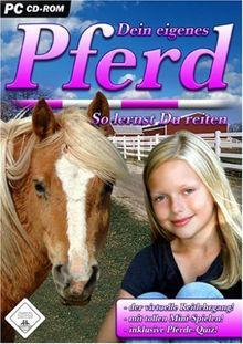Dein eigenes Pferd - So lernst Du reiten
