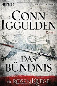 Das Bündnis: Die Rosenkriege 2 - Roman