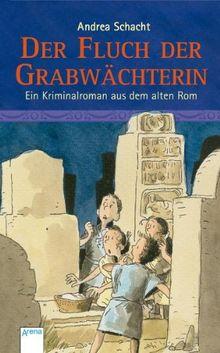 Der Fluch der Grabwächterin: Ein Kriminalroman aus dem alten Rom