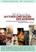 50 Klassiker Mythen und Sagen des Nordens. Die keltische und germanische Überlieferung